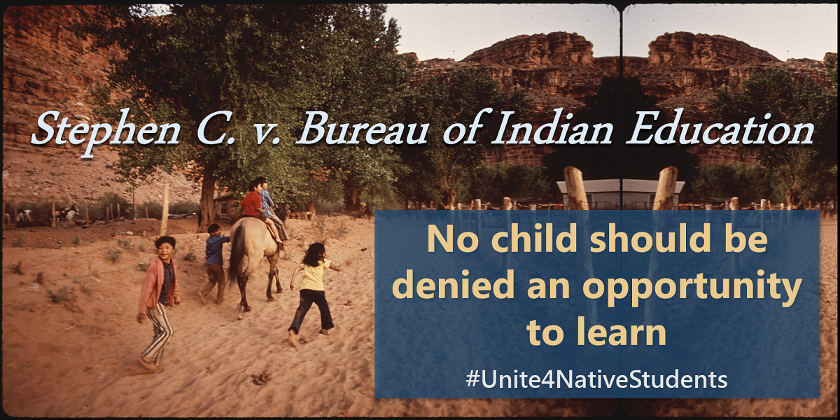 unite for students stephen c v bureau of indian education a lawsuit to advance